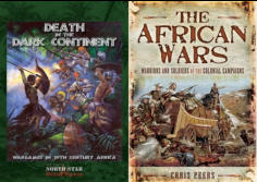 This double Deal gets you a copy of Death in the Dark Continent the rule book, and a copy at discount of Chris Peers' The African Wars. The first 20 orders will receive their The African Wars signed by the author!