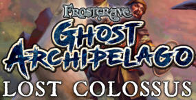 GHOST ARCHIPELAGO LOST COLOSSUS