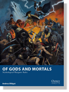OF GODS AND MORTALS Mythological Wargame Rules